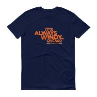 "Men's ""It's Always Windy in Chicago"" T-shirt"